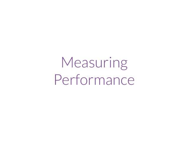 Performance Metric Sources 1. Observational data 2. Browser devtools 3. Browser reported metrics • Navigation Timing API •...