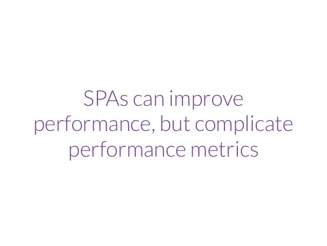 Sources for Synthetic Metrics 1. Observational data 2. Browser devtools 3. Browser reported metrics • Navigation Timing AP...