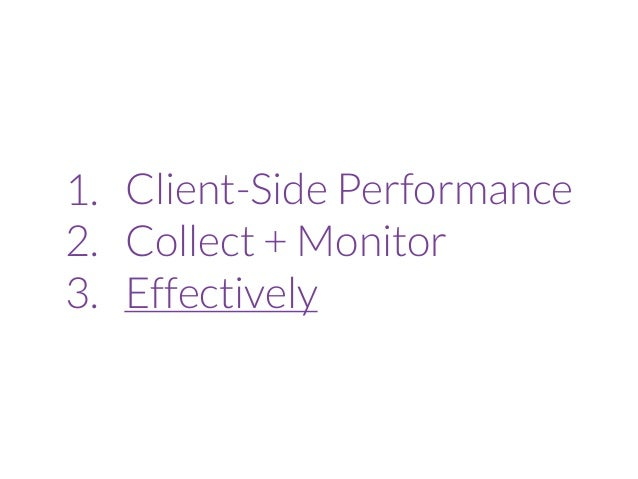 Effectively Monitoring Client-Side Performance: NEPHP2016