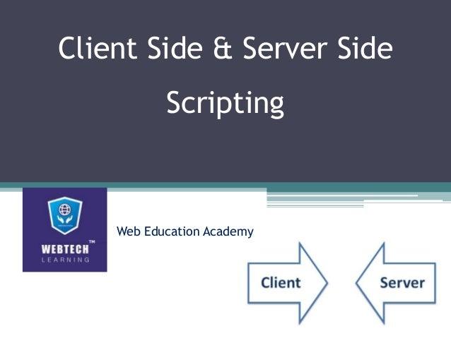 Client Side & Server Side Scripting Web Education Academy
