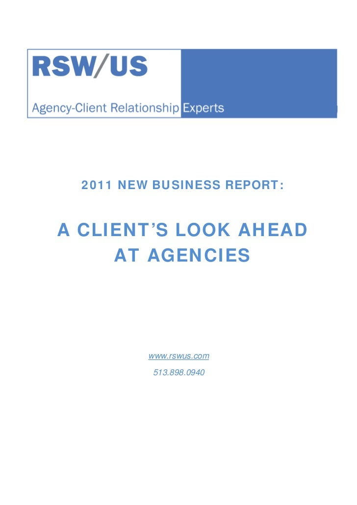 2011 NEW BUSINESS REPORT:A CLIENT'S LOOK AHEAD     AT AGENCIES          www.rswus.com          513.898.0940