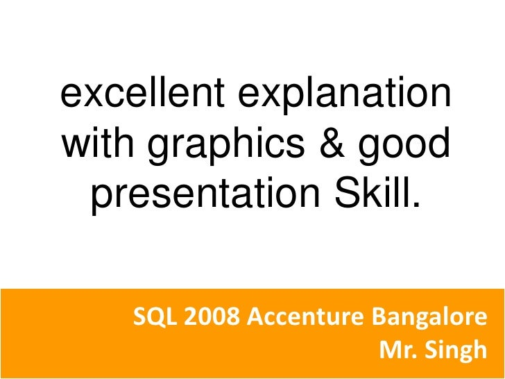 excellent explanation with graphics & good presentation Skill.<br />Mr. Singh - Bangalore<br />