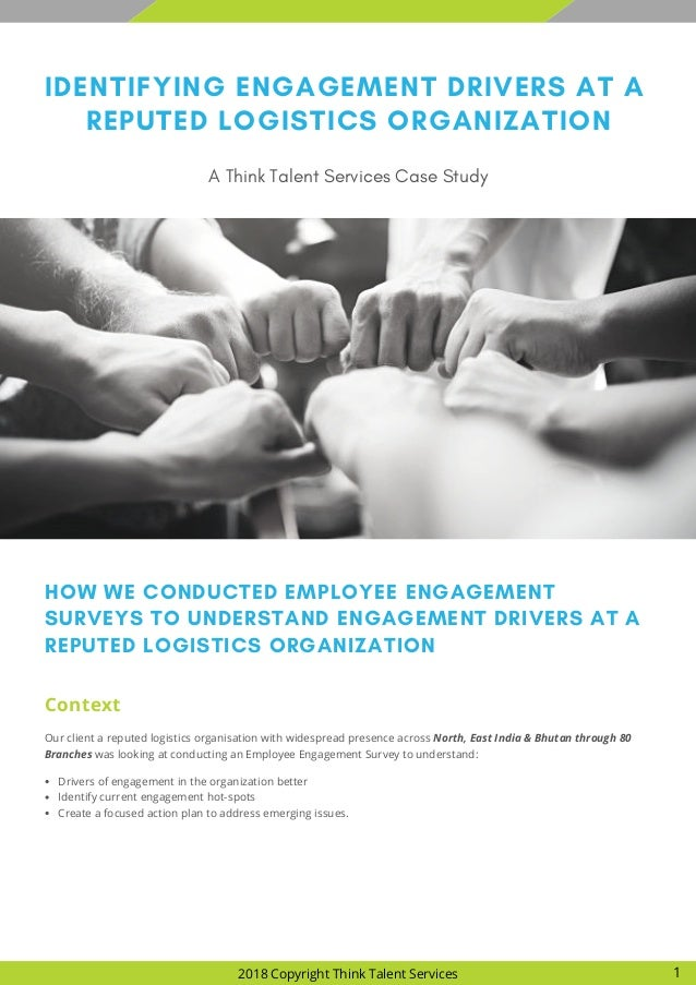 IDENTIFYING ENGAGEMENT DRIVERS AT A REPUTED LOGISTICS ORGANIZATION A Think Talent Services Case Study HOW WE CONDUCTED EMP...