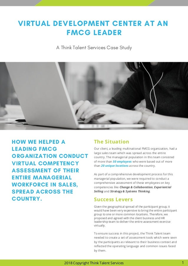 VIRTUAL DEVELOPMENT CENTER AT AN FMCG LEADER A Think Talent Services Case Study HOW WE HELPED A LEADING FMCG ORGANIZATION ...