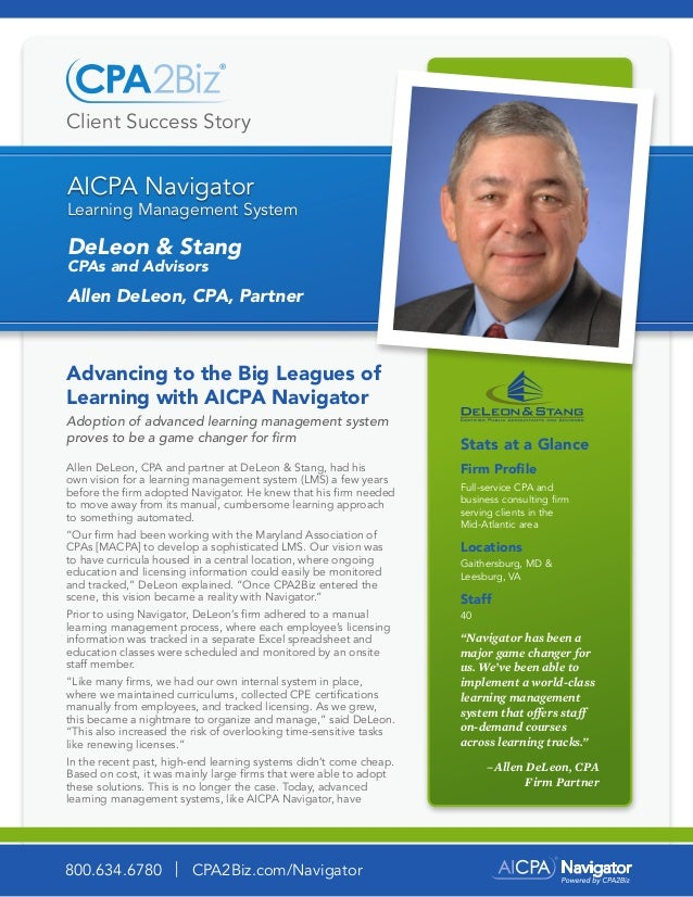 Client Success Story DeLeon & Stang CPAs and Advisors Allen DeLeon, CPA, Partner Advancing to the Big Leagues of Learning ...
