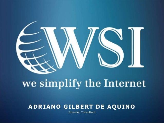 ADRIANO GILBERT DE AQUINO Internet Consultant
