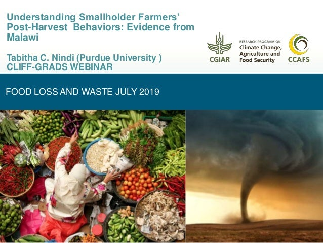 FOOD LOSS AND WASTE JULY 2019 Understanding Smallholder Farmers' Post-Harvest Behaviors: Evidence from Malawi Tabitha C. N...