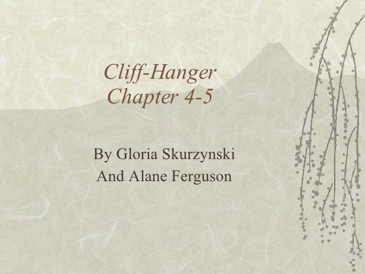 Cliff-Hanger Chapter 4-5 By Gloria Skurzynski And Alane Ferguson