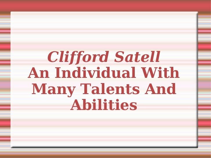 Clifford Satell An Individual With Many Talents And Abilities