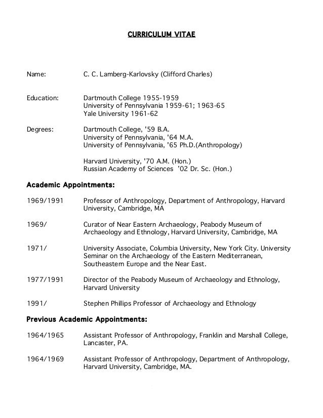1 CURRICULUM VITAE Name: C. C. Lamberg-Karlovsky (Clifford Charles) Education: Dartmouth College 1955-1959 University of P...