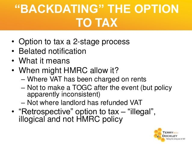 Backdating option to tax property