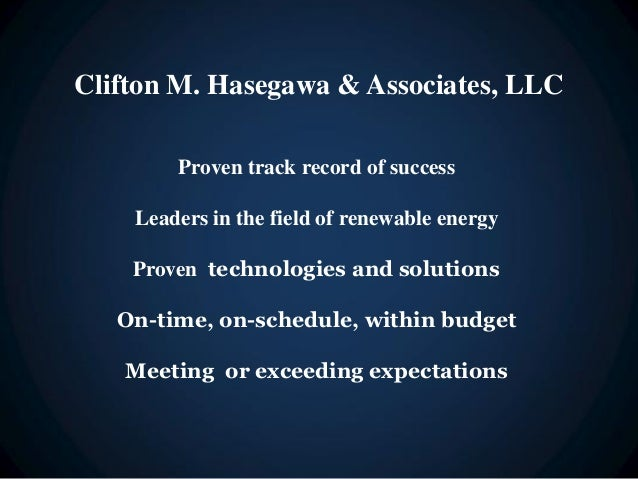 Clifton M. Hasegawa & Associates, LLC        Proven track record of success    Leaders in the field of renewable energy   ...