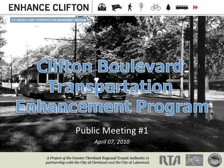 Clifton Boulevard Transportation Enhancement Program<br />Public Meeting #1<br />April 07, 2010<br />
