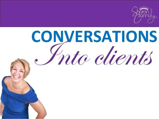 CONVERSATIONSInto clients