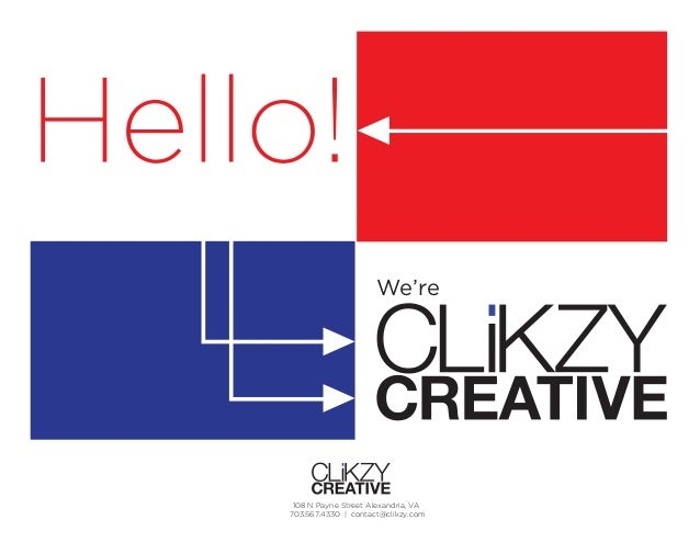 We're 108 N Payne Street Alexandria, VA703.567.4330 | contact@clikzy.com