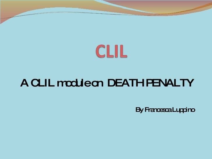 A CLIL module on  DEATH PENALTY By Francesca Luppino