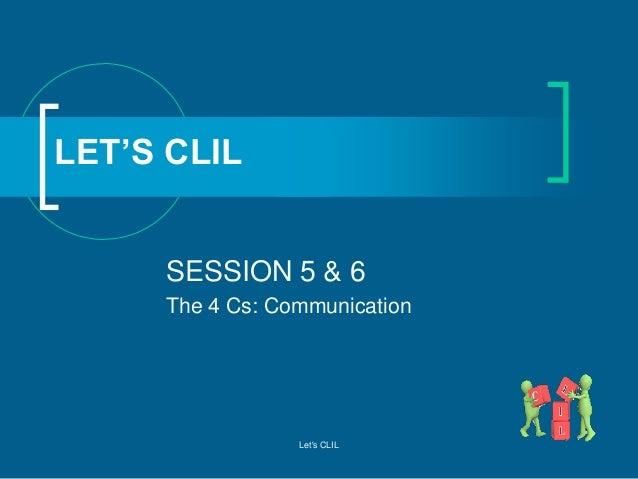 LET'S CLIL SESSION 5 & 6 The 4 Cs: Communication  Let's CLIL