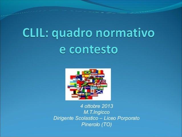 4 ottobre 2013 M.T.Ingicco Dirigente Scolastico – Liceo Porporato Pinerolo (TO)