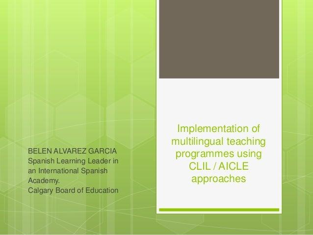 Implementation of                             multilingual teachingBELEN ALVAREZ GARCIA         programmes usingSpanish Le...