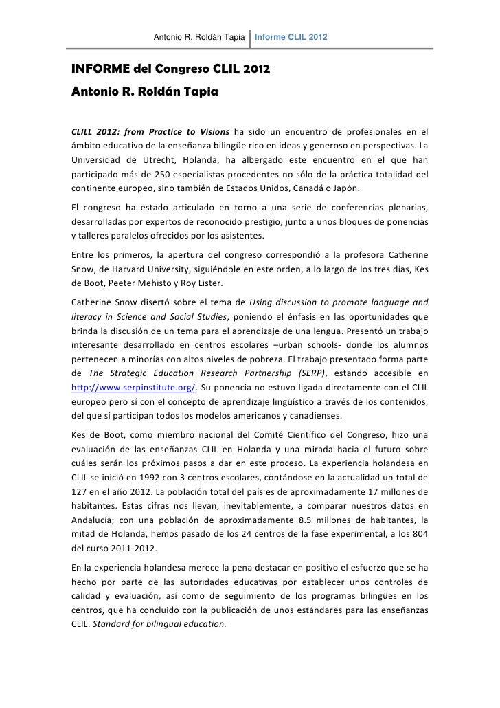 Antonio R. Roldán Tapia   Informe CLIL 2012INFORME del Congreso CLIL 2012Antonio R. Roldán TapiaCLILL 2012: from Practice ...