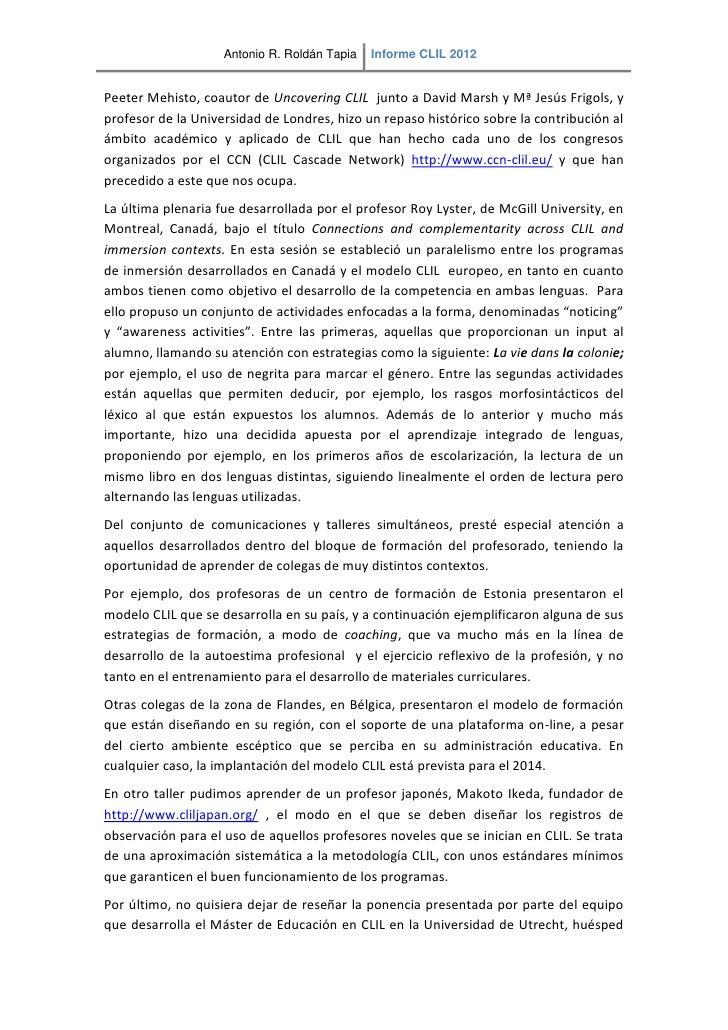 Antonio R. Roldán Tapia   Informe CLIL 2012Peeter Mehisto, coautor de Uncovering CLIL junto a David Marsh y Mª Jesús Frigo...