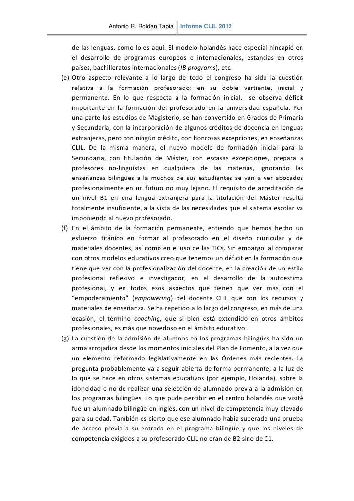 Antonio R. Roldán Tapia   Informe CLIL 2012    de las lenguas, como lo es aquí. El modelo holandés hace especial hincapié ...