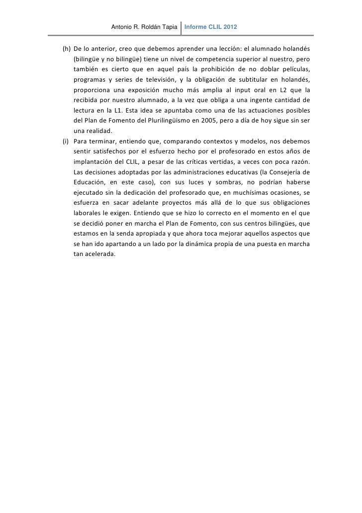 Antonio R. Roldán Tapia   Informe CLIL 2012(h) De lo anterior, creo que debemos aprender una lección: el alumnado holandés...