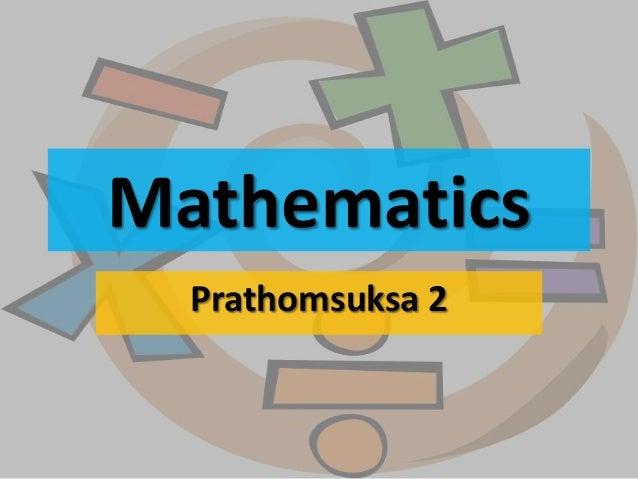 Mathematics  Prathomsuksa 2