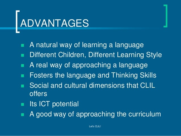 advantages and disadvantages of learning a second language The following personal reflection on the educational advantages and disadvantages to secondlife (sl) are based on a single-user's online experience in the era of massively multiplayer role-playing games where participants interact in-world in groups (study hall, computer lab, or arcade) as well as online, the following advantages could increase and the disadvantages could decrease.