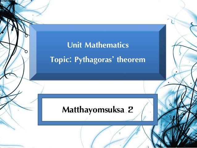 Unit Mathematics Topic: Pythagoras' theorem Matthayomsuksa 2