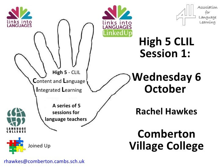C ontent and  L anguage  I ntegrated  L earning A series of 5 sessions for language teachers High 5  - CLIL Joined Up [ema...