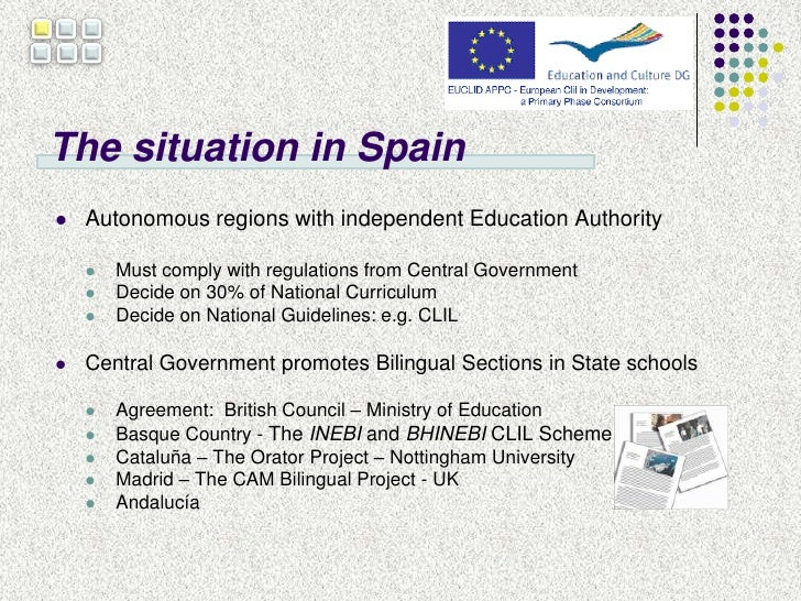 The situation in Spain<br />Autonomous regions with independent Education Authority<br />Must comply with regulations from...