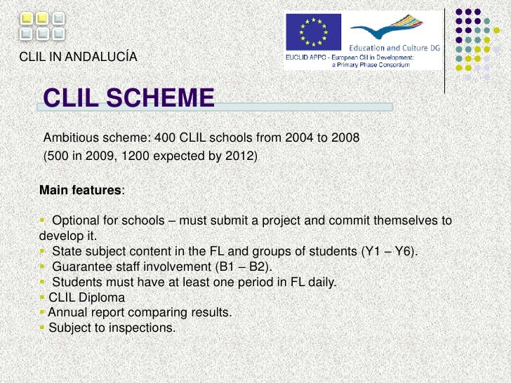 CLIL IN ANDALUCÍA<br />CLIL SCHEME<br />Ambitious scheme: 400 CLIL schools from 2004 to 2008 <br />(500 in 2009, 1200 expe...