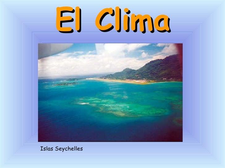 El Clima Islas Seychelles