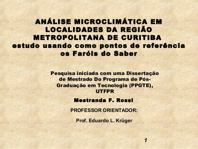 ANÁLISE MICROCLIMÁTICA EM        LOCALIDADES DA REGIÃO     METROPOLITANA DE CURITIBAestudo usando como pontos de referênci...
