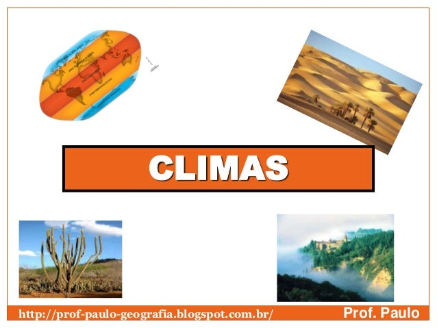 CLIMASProf. Paulohttp://prof-paulo-geografia.blogspot.com.br/