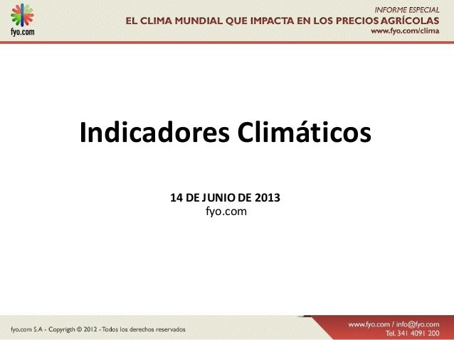 Indicadores Climáticos14 DE JUNIO DE 2013fyo.com