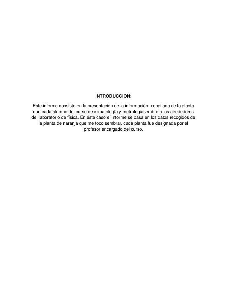 INTRODUCCION:Este informe consiste en la presentación de la información recopilada de la planta que cada alumno del curso ...