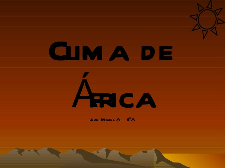 Clima de  África  J Miguel A  uan       .   6ºA