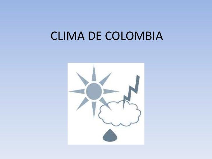 CLIMA DE COLOMBIA <br />