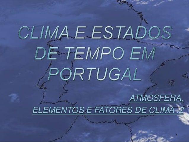 ATMOSFERA, ELEMENTOS E FATORES DE CLIMA .2 1