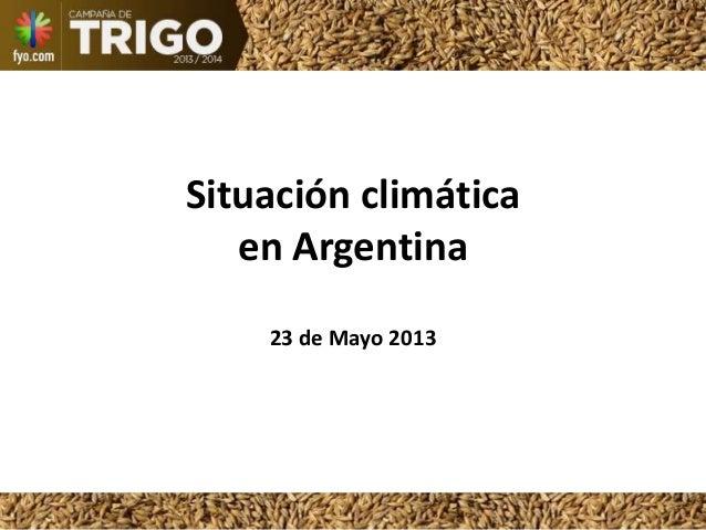 Situación climáticaen Argentina23 de Mayo 2013