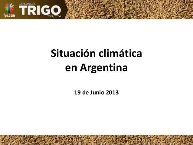 Situación climáticaen Argentina19 de Junio 2013
