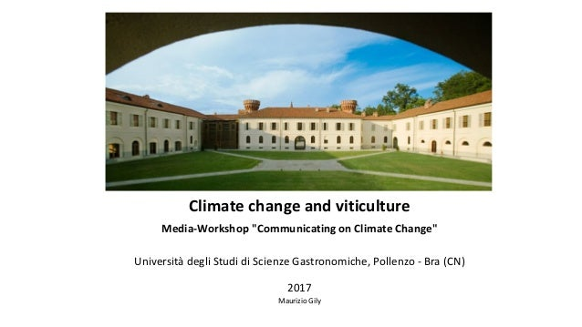"Climate change and viticulture Media-Workshop ""Communicating on Climate Change"" Università degli Studi di Scienze Gastrono..."