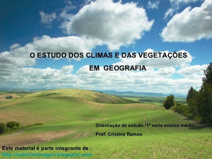 O ESTUDO DOS CLIMAS E DAS VEGETAÇÕES                                   EM GEOGRAFIA                                       ...