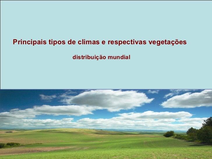 Clima tropical / Florestas tropicais e savanas                                                             Climograma     ...