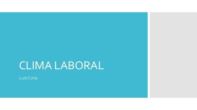 CLIMA LABORAL Luis Coria
