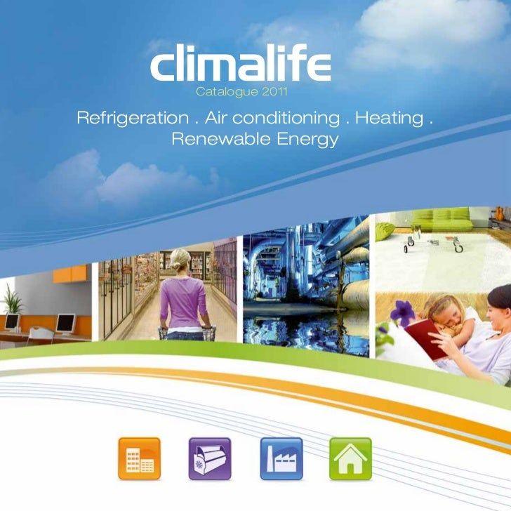 Catalogue 2011Refrigeration . Air conditioning . Heating .           Renewable Energy