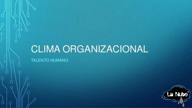 CLIMA ORGANIZACIONAL TALENTO HUMANO