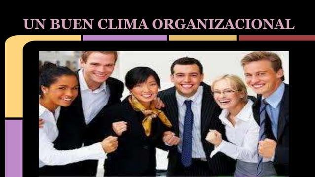 UN BUEN CLIMA ORGANIZACIONAL